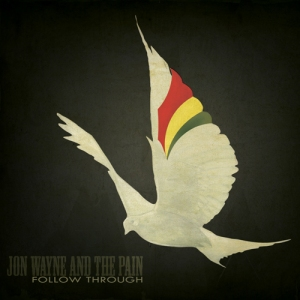 Jon Wayne and the Pain Follow Through Album